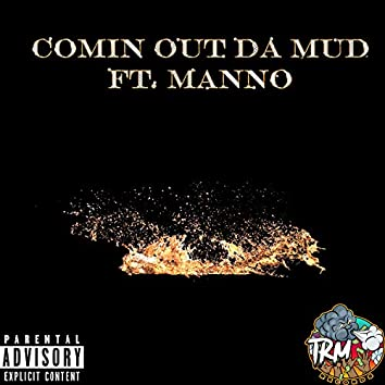 Comin' out da mud (feat. Manoo)