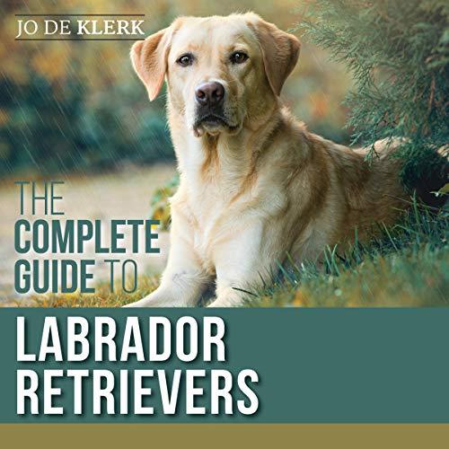 The Complete Guide to Labrador Retrievers cover art