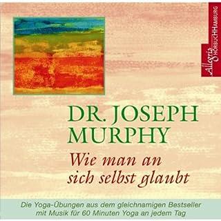 Wie man an sich selbst glaubt                   Autor:                                                                                                                                 Joseph Murphy                               Sprecher:                                                                                                                                 Walter Kreye                      Spieldauer: 1 Std. und 19 Min.     100 Bewertungen     Gesamt 4,6