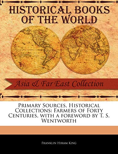 Farmers of Forty Centuries (Primary Sources, Historical Collections)
