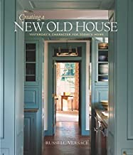 By Russell Versaci - Creating a New Old House: Yesterday's Character for Today's Home (3.2.2004)