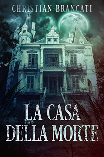 La Casa della Morte - Horror: Storie vere di Fantasmi