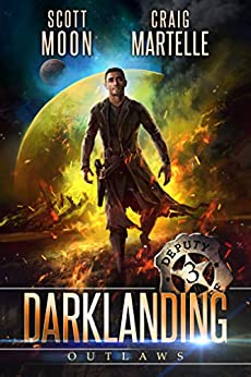 Outlaws: Assignment Darklanding Book 03 by [Scott Moon, Craig Martelle]