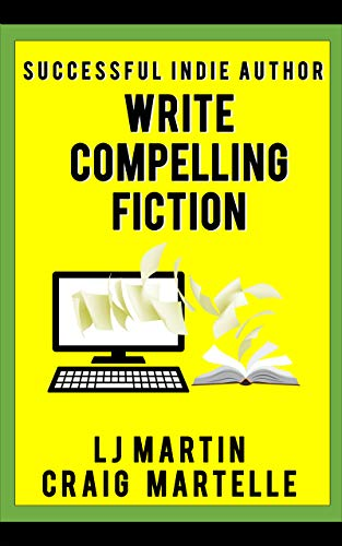Write Compelling Fiction: Tips, Tricks, & Hints with Examples to Strengthen Your Prose (Successful Indie Author Book 4)