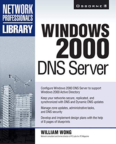 WINDOWS 2000 DNS SERVER (Network Professional's Library)