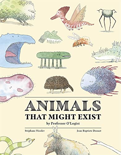 Animals That Might Exist by Professor O