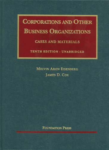 Corporations and Other Business Organizations, Cases and Materials, Unabridged (University Casebook Series)