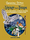 Le Voyage dans le temps - tome 7: La Grèce antique, l'Atlantide, Stonehenge et les souris du futur