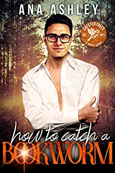 How to Catch a Bookworm: A Chester Falls Short Story by [Ana Ashley]