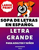 Sopa De Letras En Español Letra Grande Para Adultos y Niños (VOL.2): Large Print Spanish Word Search Puzzle For Adults and Kids