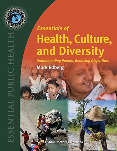 Compare Textbook Prices for Essentials of Health, Culture, and Diversity: Understanding People, Reducing Disparities Essential Public Health 1 Edition ISBN 9780763780456 by Edberg, Mark