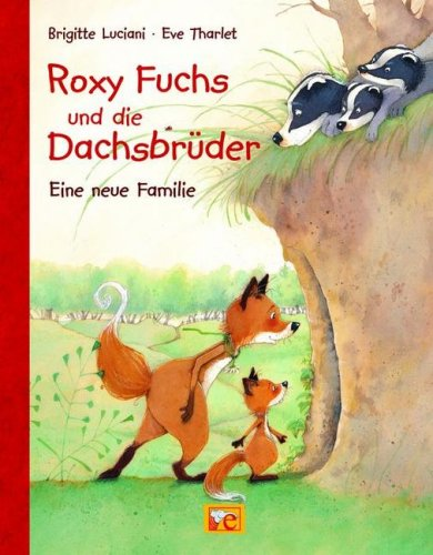 Roxy Fuchs und die Dachsbrüder - Eine neue Familie (Comic)