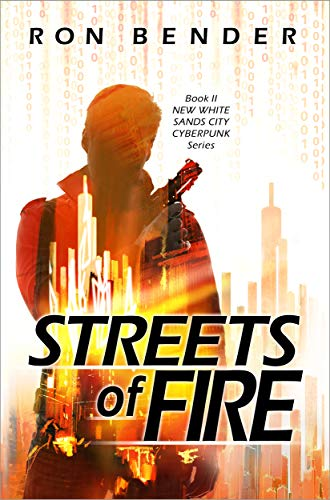 Streets of Fire: New White Sands City Cyberpunk Book 2 (English Edition)