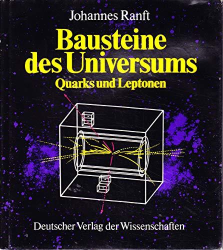 Bausteine des Universums. Quarks und Leptonen