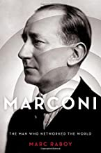 Marconi: The Man Who Networked the World