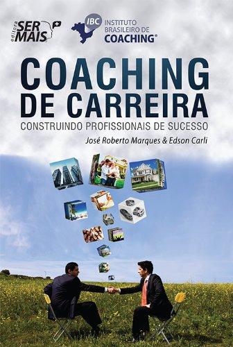 Coaching De Carreira. Construindo Profissionais De Sucesso