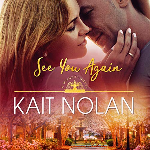 See You Again: A Small Town Southern Romance: Wishful Romance, Book 8