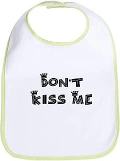 CafePress Don't Kiss Me Cute Bib Cloth Baby Bib