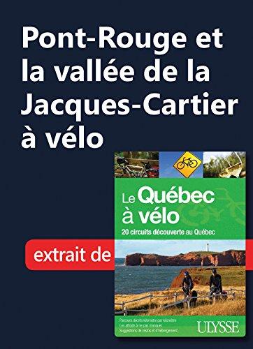 Pont-Rouge et la vallée de la Jacques-Cartier à vélo (French Edition)