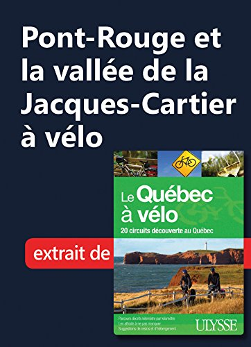 Pont-Rouge et la vallée de la Jacques-Cartier à vélo (French Edition)