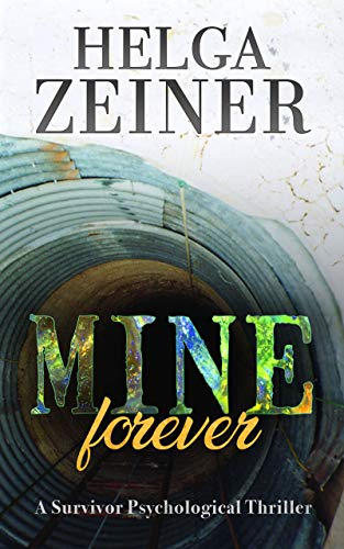 Mine Forever: A Survivor Psychological Thriller (English Edition)