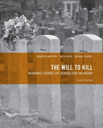The Will To Kill Making Sense Of Senseless Murder 4th Edition