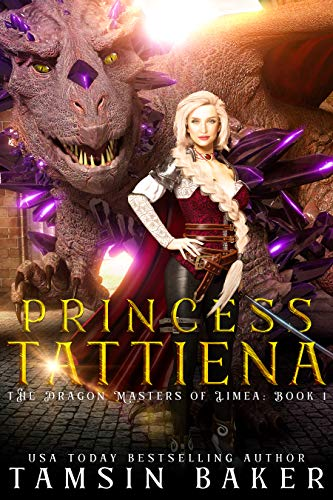 Princess Tattiena: Dragon Fantasy romance (The Dragon Masters of Limea Book 1) (English Edition)