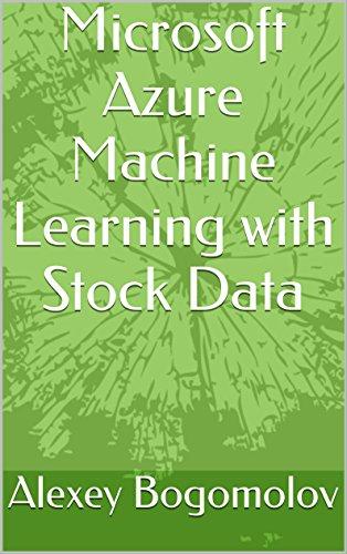 Microsoft Azure Machine Learning with Stock Data (English Edition)