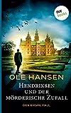 Hendriksen und der mörderische Zufall: Der erste Fall: Der erste Fall: Kriminalroman