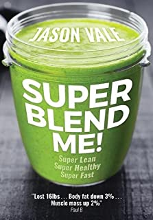 Super Blend Me!: The Protein Plan for People Who Want to Get ...
