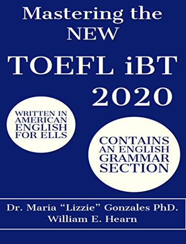 "Mastering the ""New"" TOEFL iBT 2020: TOEFL iBT Preparation Guide 2020 (English Edition)"