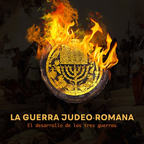 La Guerra judeo romana: El desarrollo de las tres guerras [The Roman-Jewish War: The Development of the Three Wars] copertina