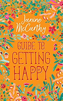 Guide to Getting Happy by [Janine McCarthy]