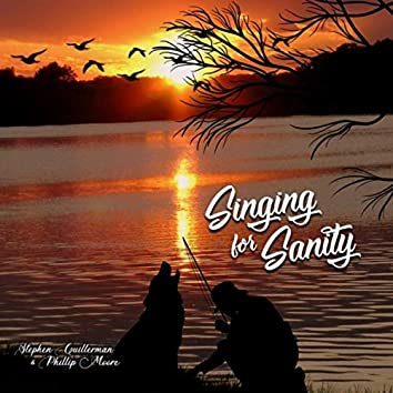 Singing for Sanity (feat. Phillip Moore)