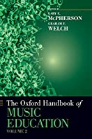 The Oxford Handbook of Music Education (Oxford Handbooks)