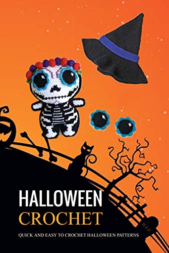 Halloween Crochet: Quick and Easy to Crochet Halloween Patterns : Gift for Holiday (English Edition)