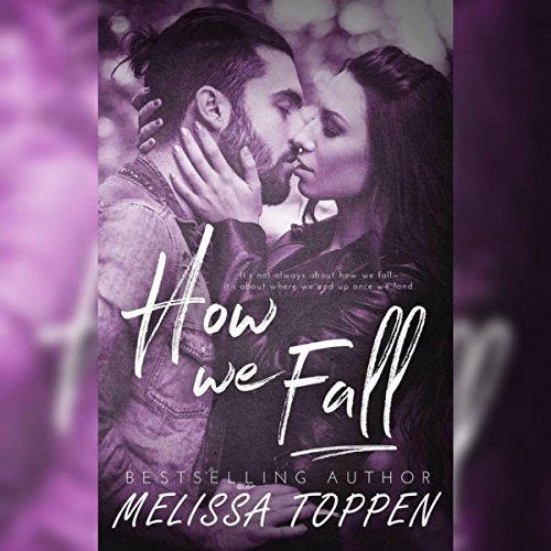 How We Fall                   By:                                                                                                                                 Melissa Toppen                               Narrated by:                                                                                                                                 Clarke Bellflower                      Length: 8 hrs and 37 mins     14 ratings     Overall 4.0
