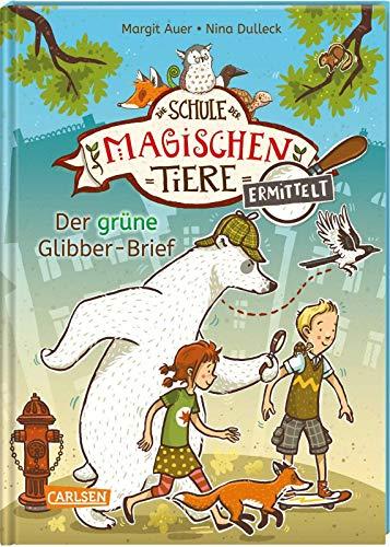 Die Schule der magischen Tiere ermittelt 1: Der grüne Glibber-Brief (Zum Lesenlernen) (1)