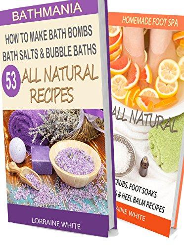 How To Make Bath Bombs, Bath Salts & Bubble Bath 53 Recipes & Homemade Foot Spa: 48 All Natural Foot Soak, Foot Scrubs, Foot Creams & Heel Balms (BOX SET ... Easy Homemade Recipes (All Natural Box Set)