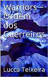 Warriors – Ordem dos Guerreiros (Portuguese Edition)
