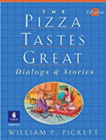 PIZZA TASTES GREAT (2E) (Dialogs and Stories (Paperback))
