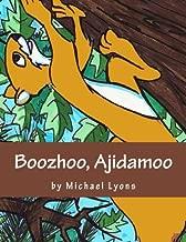 Boozhoo, Ajidamoo (Ojibwa Edition)