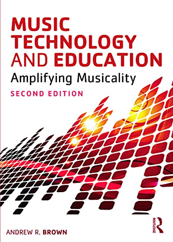 Music Technology And Education Amplifying Musicality