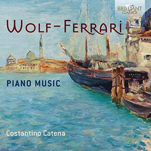 Wolf-Ferrari:Piano Music