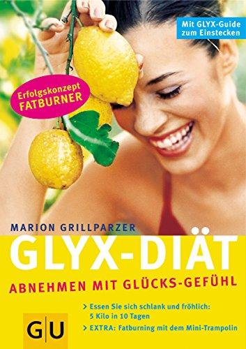 Die GLYX-Diät. Abnehmen mit Glücks-Gefühl