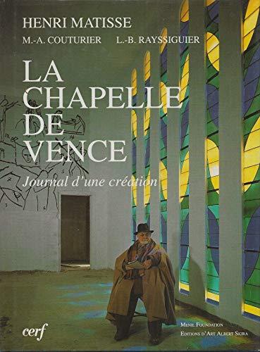 CHAPELLE DE VENCE LA : JOURNAL D UNE CREATION: Lettres et entretiens