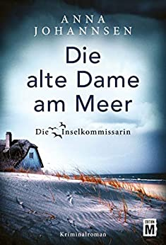 Die alte Dame am Meer (Die Inselkommissarin 3) (German Edition) by [Anna Johannsen]