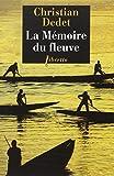 La mémoire du fleuve - L'Afrique aventureuse de Jean Michonnet