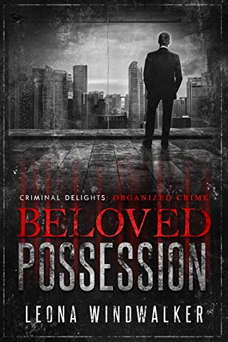 Beloved Possession: Organized Crime (Criminal Delights Book 9) (English Edition)