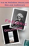 Vie de Frédéric Douglass, esclave américain